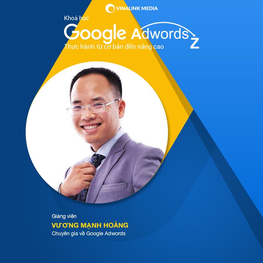 Khoá học quảng cáo Google Adwords thực hành từ cơ bản đến nâng cao