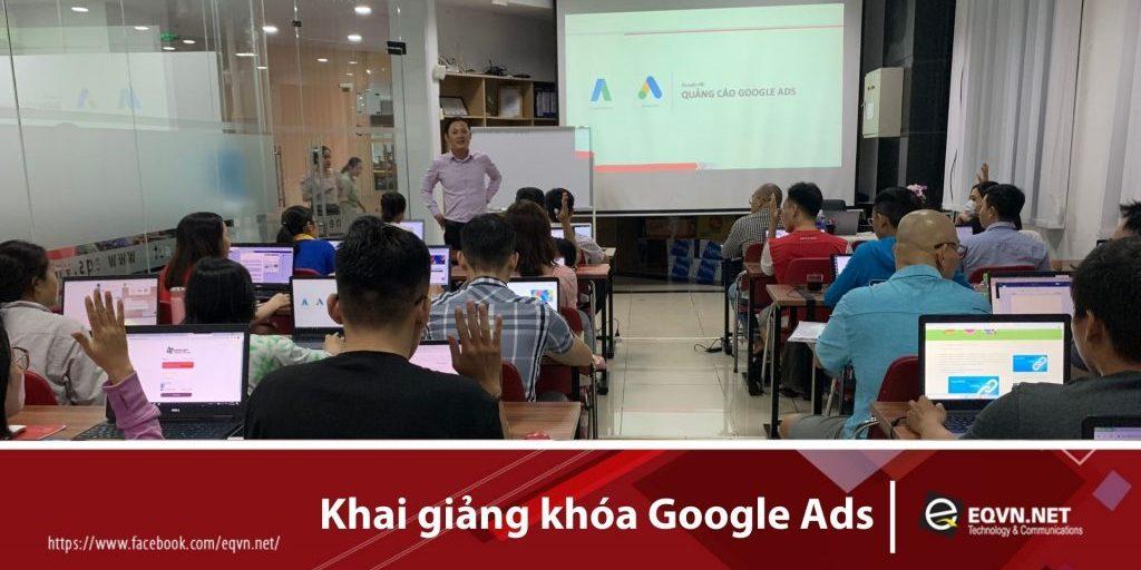 Khai giảng khóa học Google Ads ngày 8/10/2020 - EQVN Digital Marketing